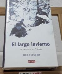 El largo invierno. La batalla de las Ardenas - Alex Kershaw