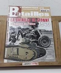 L'Histoire militaire du XXº siècle. Batailles. Thématique Nº 2. La bataille de Stonne. Campagne de France 1940 - Varios