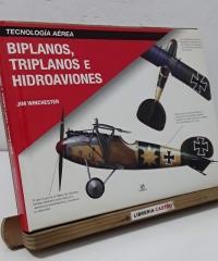 Tecnología aérea. Biplanos, triplanos e hidroaviones - Jim Winchester