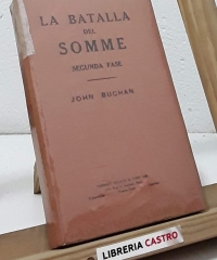 La batalla del Somme. Primera y segunda fase (II tomos) - John Buchan