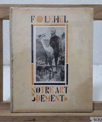 Notre art dément. Quatre études sur l´art pathologique. Les chercheurs - Notre art dément - l´impressionisme pathologique - la démence de Cézanne - François Lehel