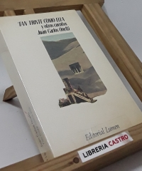 Tan triste como ella y otros cuentos - Juan Carlos Onetti