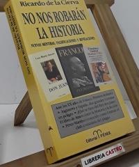 No nos robarán la historia - Ricardo de la Cierva