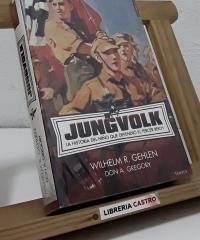 Jungvolk. La historia del niño que defendió el Tercer Reich - Wilheml R. Gehlen y Don A. Gregory