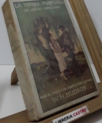 La tierra purpúrea. Un idilio uruguayo - W. H. Hudson