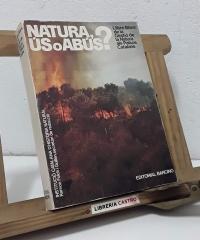 Natura, ús o abús? Llibre Blanc de la Gestió de la Natura als Països Catalans - Ramon Folch i Guillèn