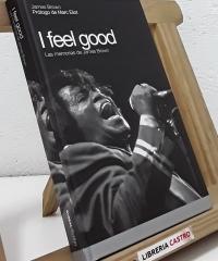 I feel good. Las memorias de James Brown - Jmes Brown