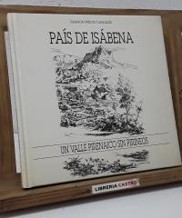 País de Isábena. Un valle pirenaico sin pirineos (Dedicado por el autor) - Ramón Prior Canales
