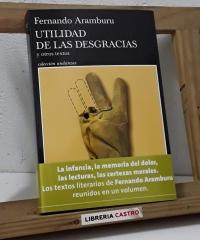 Utilidad de las desgracias y otros textos - Fernando Aramburu