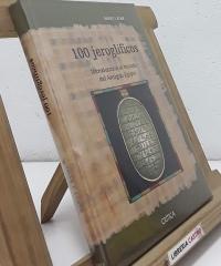 100 Jeroglíficos. Introducción al mundo del Antiguo Egipto - Barry J. Kemp