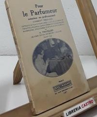 Pour le Parfumeur - A. Traveller