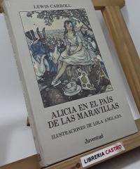 Alicia en el país de las maravillas (ilustrado por Lola Anglada) - Lewis Carroll