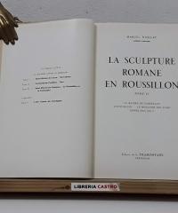 La sculpture romane en roussillon IV. Le maitre de Cabestany. Coustouges. Le monastir del Camp. Espira de l'Agly - Marcel Durliat
