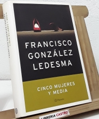 Cinco mujeres y media - Francisco González Ledesma