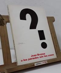 Joan Brossa o les paraules son les coses - Joan Brosa