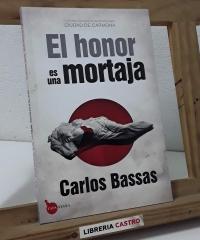 El honor es una mortaja - Carlos Bassas
