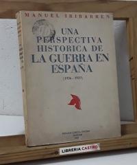 Una perspectiva histórica de la Guerra en España 1936 - 39 - Manuel Iribarren