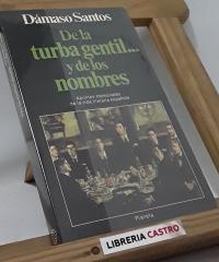 De la turba gentil...y de los nombres. Apuntes memoriales de la vida literaria española - Dámaso Santos