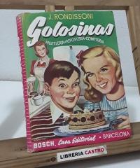 Golosinas. Manual de pastelería, repostería, confitería - J. Rondissoni