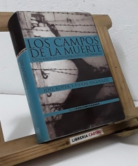 Los campos de la muerte. Cien años de deportación y exterminio - Joël Kotek y Pierre Rigoulot