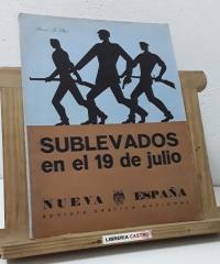 Nueva España. Revista Gráfica Nacional. Año IV. Núm 32. Sublevados en el 19 de julio - Varios