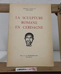 La sculpture romane en cerdagne V - Marcel Durliat