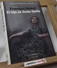 El hijo de Greta Garbo - Francisco Umbral