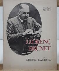 Llorenç Brunet, l´home i l´artista - Guerau Mutgé
