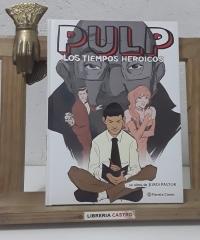 Pulp. Los tiempos heroicos - Jordi Pastor