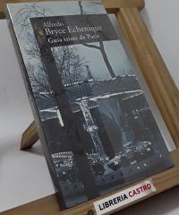Guía triste de París - Alfredo Bryce Echenique