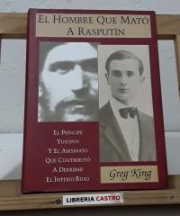 El hombre que mató a Rasputín - Greg King