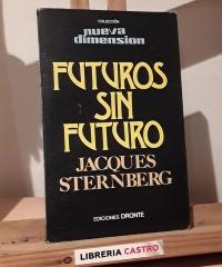 Futuros sin futuro - Jacques Sternberg