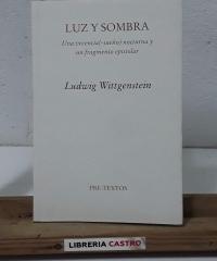 Luz y sombra. Una vivencia (-sueño) nocturna y un fragmento epistolar - Ludwig Wittgenstein