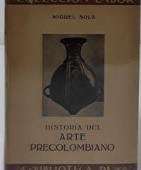 Historia del Arte Precolombiano - Miguel Solá