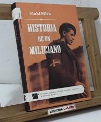Historia de un miliciano - Iñaki Miró