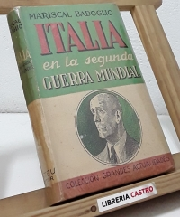 Italia en la Segunda Guerra Mundial - Pietro Badoglio. Mariscal.