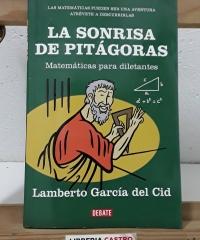 La sonrisa de Pitágoras. Matemáticas para diletantes - Lamberto García del Cid