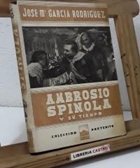 Ambrosio Spinola y su tiempo - José Mª García Rodríguez