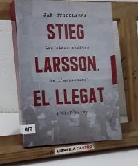 Stieg Larsson. El Llegat. Les claus ocultes de l'assasinat d'Olof Palme - Jan Stocklassa