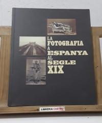 La fotografia a Espanya al Segle XIX - Varios
