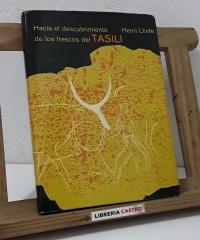 Hacia el descubrimiento de los frescos del Tasili. La pintura prehistórica del Sáhara - Henri Lhote
