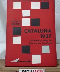 Cataluña 1937. Testimonio sobre la Revolución Española - George Orwell