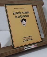 Historia estúpida de la literatura - Enrique Gallud Jardiel