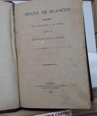 Trata de blancos. Drama en tres actos y en verso - Leopoldo Cano y Masas