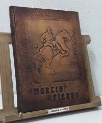 Martín Fierro. El gaucho Martín Fierro. La vuelta de Martín Fierro - José Hernández