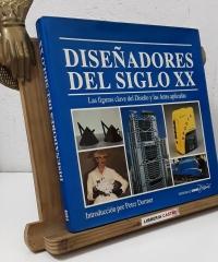 Diseñadores del Siglo XX. Las figuras clave del Diseño y a Artes aplicadas - Varios