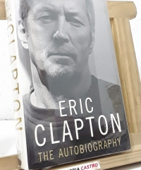 The autobiography - Eric Clapton