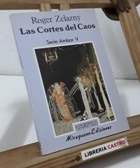 Las Cortes del Caos. Serie Ámbar V - Roger Zelazny