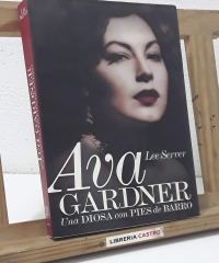Ava Gardner. Una Diosa con pies de barro - Lee Server